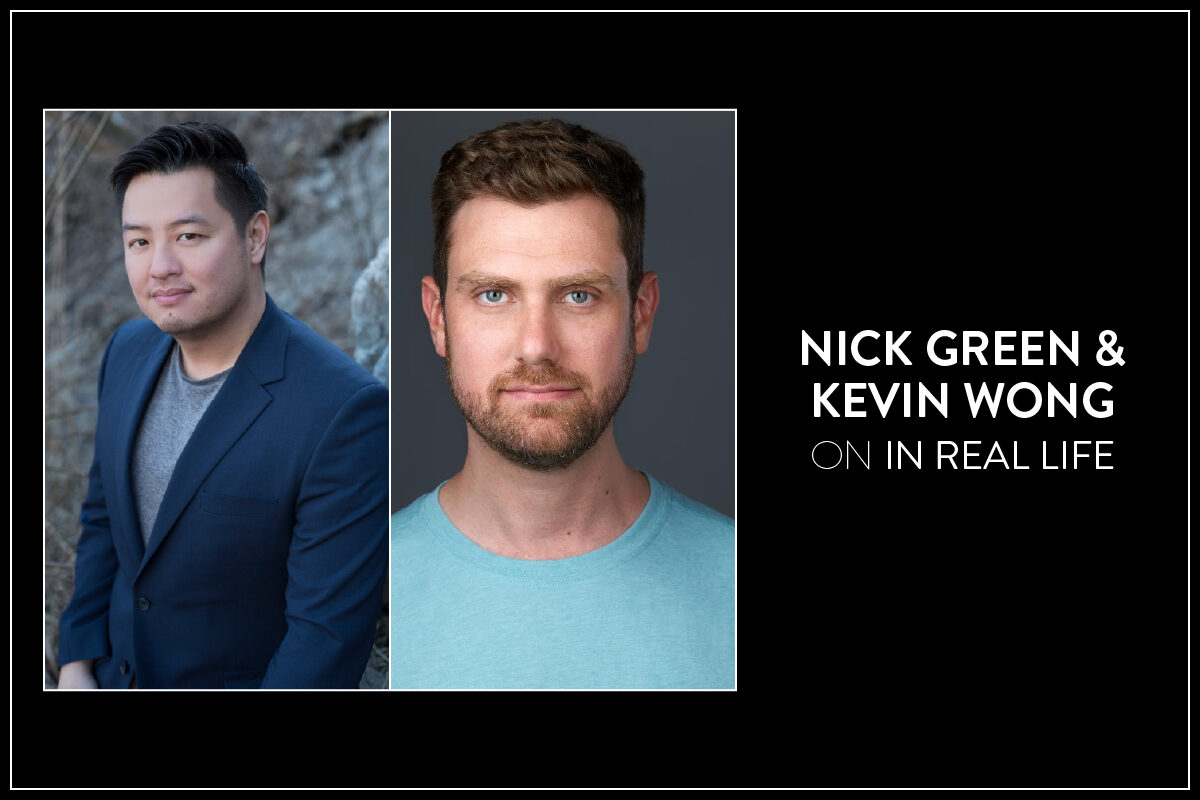 """Headshots of Kevin Wong and Nick Green next to text reading """"Nick Green & Kevin Wong on In Real Life"""""""