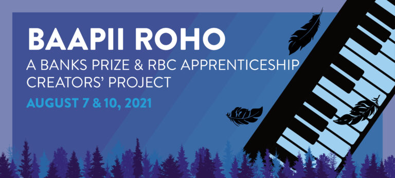 """Graphic of a keyboard silhouette and a few falling feathers around it, with a blue background. Text to the left reads, """"BAAPII ROHO / A Banks Prize & / RBC Apprenticeship / Creators Project / August 7 & 10, 2021."""" Rows of varying blue trees run along the bottom of the design. Rows of varying green trees run along the bottom of the image."""