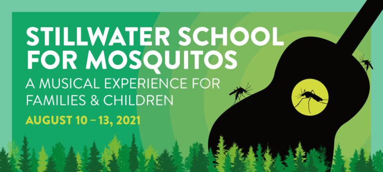 """Graphic of a black guitar silhouette against a green background with 3 mosquitos on and in the guitar. Text to the left reads, """"STILLWATER SCHOOL FOR MOSQUITOS / a musical experience for families & children / August 10-13, 2021."""" The Musical Stage Company logo in white, sits in the bottom left corner. Rows of varying green trees run along the bottom of the image."""
