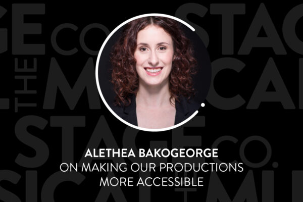 """A black background has faded Musical Stage Company logos overlaid. Centered is a circular image of a headshot, with a white 'C' and '.' border. The headshot is Alethea Bakogeorge, a white disabled woman with dark brown eyes and dark brown curly hair, smiling at the camera. She is wearing a black blazer. Text underneath reads, """"Alethea Bakogeorge / on making our productions more accessible."""""""