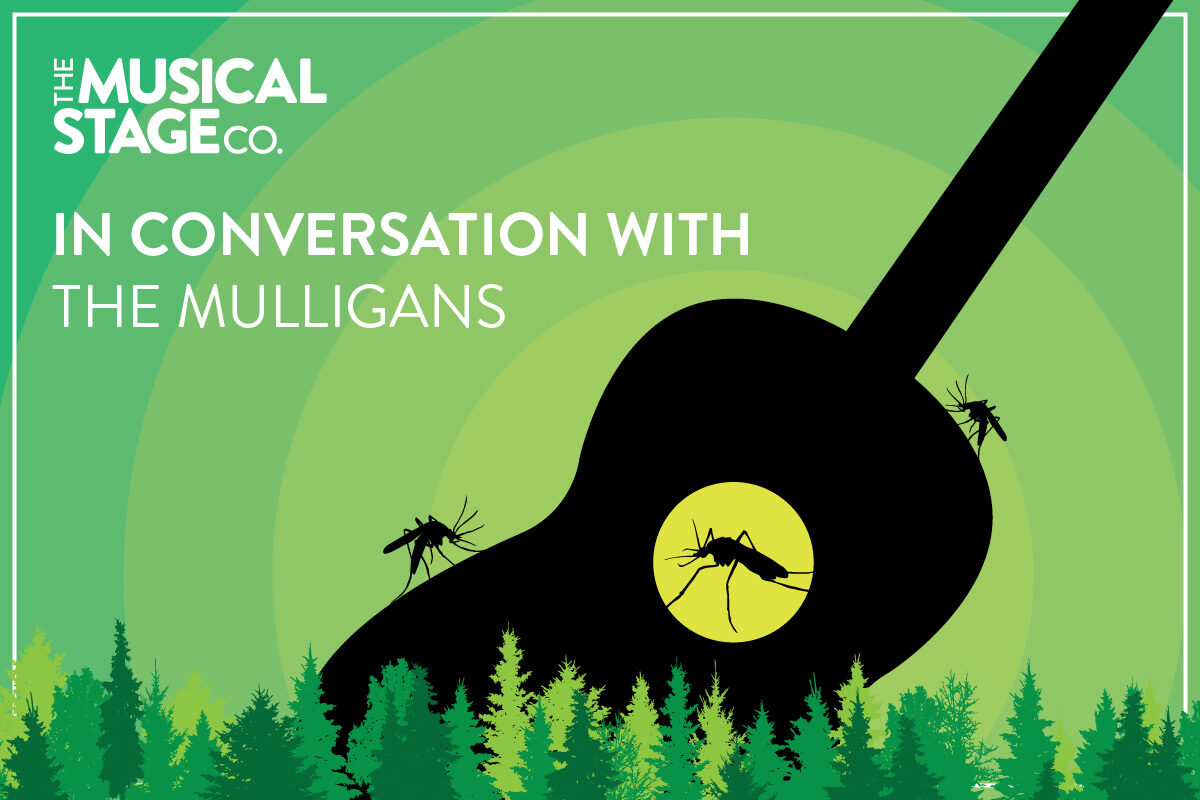 """Graphic of a black guitar silhouette against a green background with 3 mosquitos on and in the guitar. Text to the left reads, """"In conversation with / The Mulligans."""" Rows of varying green trees run along the bottom of the image. The Musical Stage Logo sits in the top left corner."""